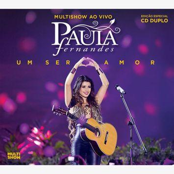 multishow-ao-vivo-paula-fernandes-um-ser-amor-cd-deluxe-cd-paula-fernandes-00602537379422-2660253737942