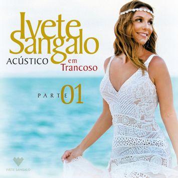 acustico-em-trancoso-cd1-cd-ivete-sangalo-00602547908551-26060254790855